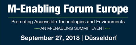 M-ENABLING Forum Europe - Promoting Accessible Technologies and Environments - September 27, 2018, Dusseldorf