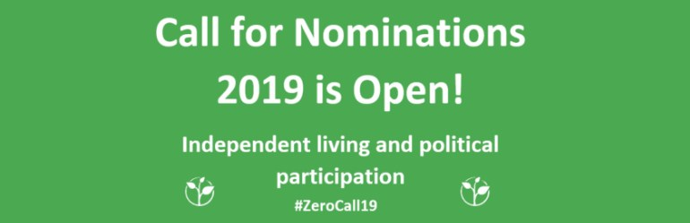 CALL FOR NOMINATIONS IS OPEN! independent living and political participation #zerocall19
