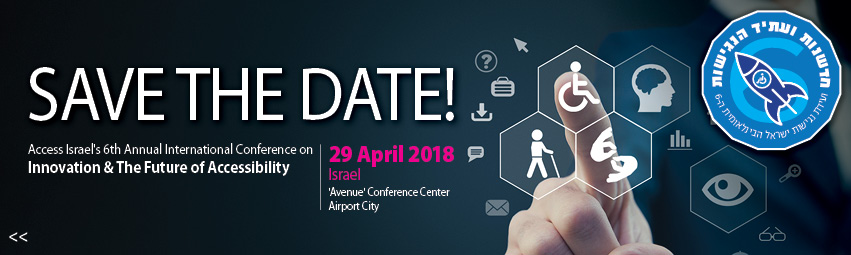 Access Israel's 6th Annual International Conference - on Innovation and the Future of Accessibility